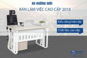 Xu hướng bàn làm việc cao cấp 2018