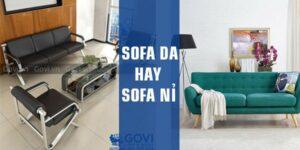 Nên chọn mua sofa da hay sofa vải giá rẻ?