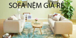 Mua sofa nệm giá rẻ cho căn phòng hiện đại