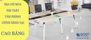 Mách bạn địa chỉ mua nội thất văn phòng chính hãng tại Cao Bằng