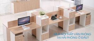 Địa chỉ tin cậy mua nội thất văn phòng tại Hải Phòng
