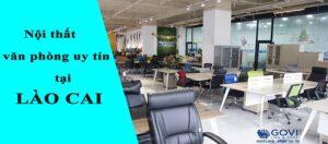 Địa chỉ cung ứng nội thất văn phòng tin cậy dành cho thị trường Lào Cai