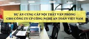 GOVI cung cấp nội thất văn phòng cho Công ty CP Công nghệ An toàn Việt Nam