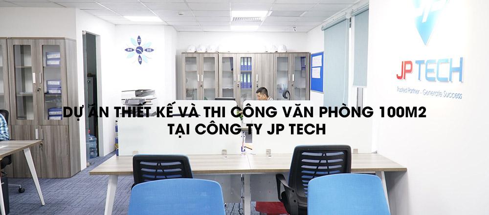 Thiết kế nội thất văn phòng với diện tích 100m2 cùng GOVI tại công ty JP Tech