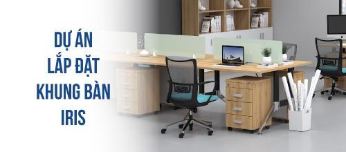 Dự án lắp đặt khung bàn Iris văn phòng sang trọng giúp tăng gấp 2 hiệu quả công việc