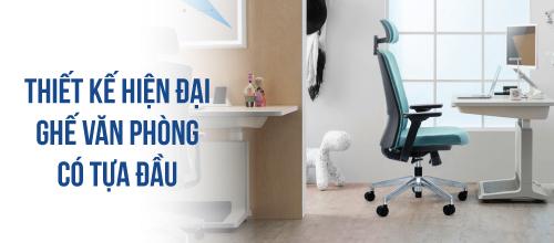 Ghế văn phòng có tựa đầu: thiết kế hiện đại, kiểu dáng sang trọng