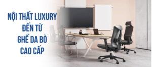 Nội thất Luxury đến từ những mẫu ghế da bò cao cấp