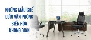 Sự biến hóa không gian đến từ những mẫu ghế lưới văn phòng Govi