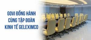 Govi hoàn thiện lắp đặt dự án nội thất cho tập đoàn kinh tế Geleximco lớn mạnh hàng đầu Việt Nam