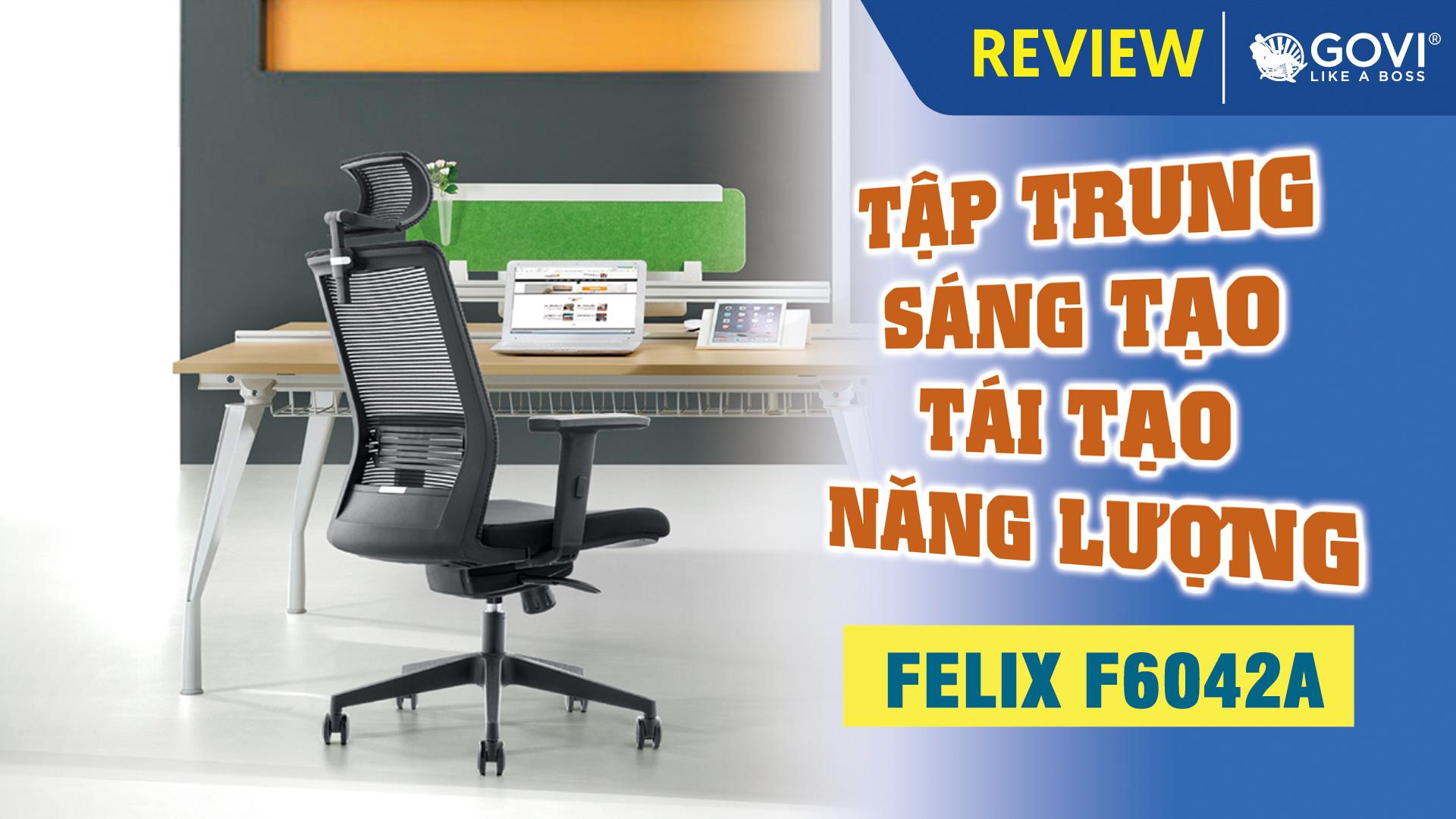 Ghế Xoay Văn Phòng Felix F6042 – Tập Trung Sáng Tạo – Tái Tạo Năng Lượng