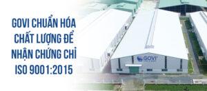 Govi chuẩn hóa chất lượng để nhận chứng chỉ ISO 9001:2015